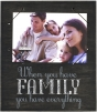 """MALDEN """"When You Have Family"""" Cordage Sentiments 4""""x6"""" Frame"""
